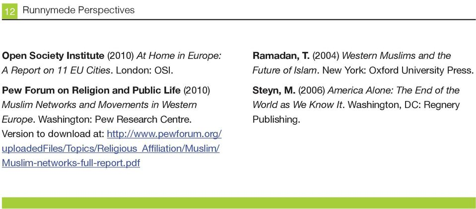 Version to download at: http://www.pewforum.org/ uploadedfiles/topics/religious_affiliation/muslim/ Muslim-networks-full-report.pdf Ramadan, T.