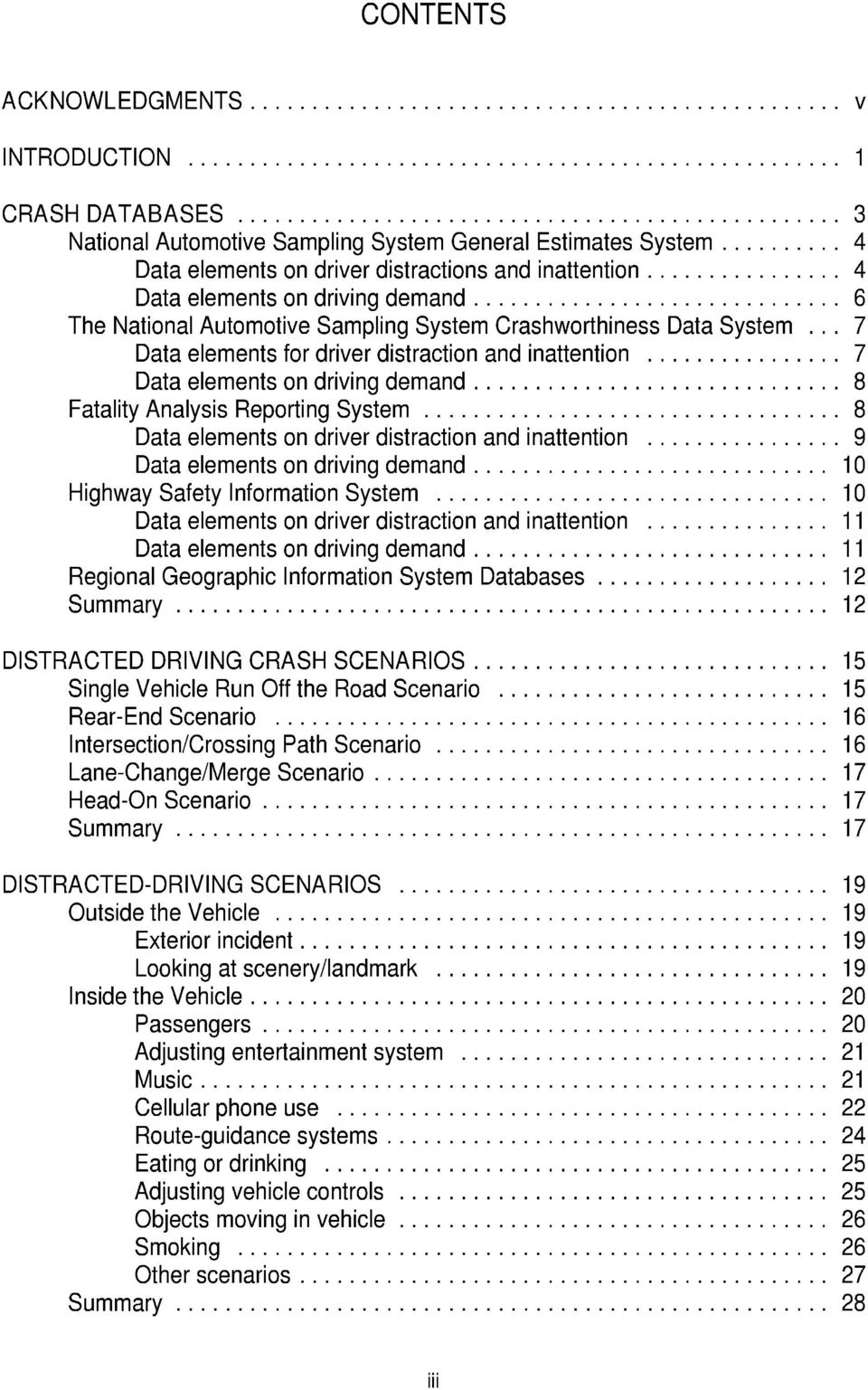 .. 7 Data elements on driving demand... 8 Fatality Analysis Reporting System... 8 Data elements on driver distraction and inattention... 9 Data elements on driving demand.