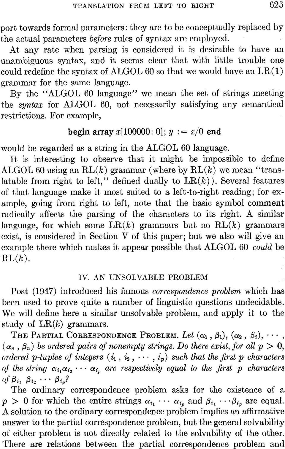 "LR(1) grammar for the same language. By the ""ALGOL 60 language"" we mean the set of strings meeting the syntax for ALGOL 60, not necessarily satisfying any semantical restrictions."