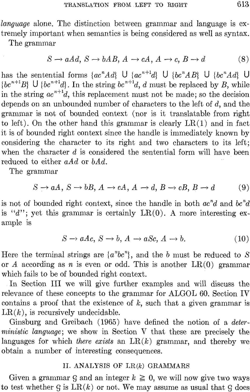 In the string bc'+ld, d must be replaced by B, while in the string ac~+~d, this replacement must not be made; so the decision depends on an unbounded number of characters to the left of d, and the
