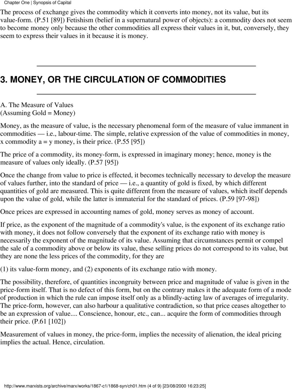 to express their values in it because it is money. 3. MONEY, OR THE CIRCULATION OF COMMODITIES A.