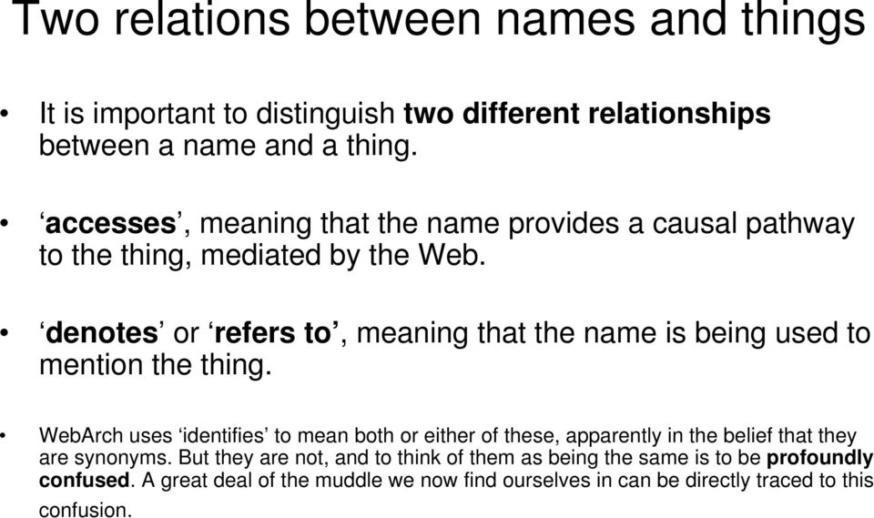 denotes or refers to, meaning that the name is being used to mention the thing.