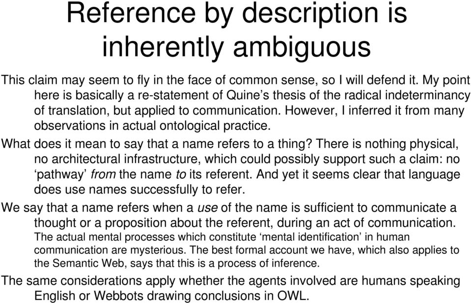 However, I inferred it from many observations in actual ontological practice. What does it mean to say that a name refers to a thing?