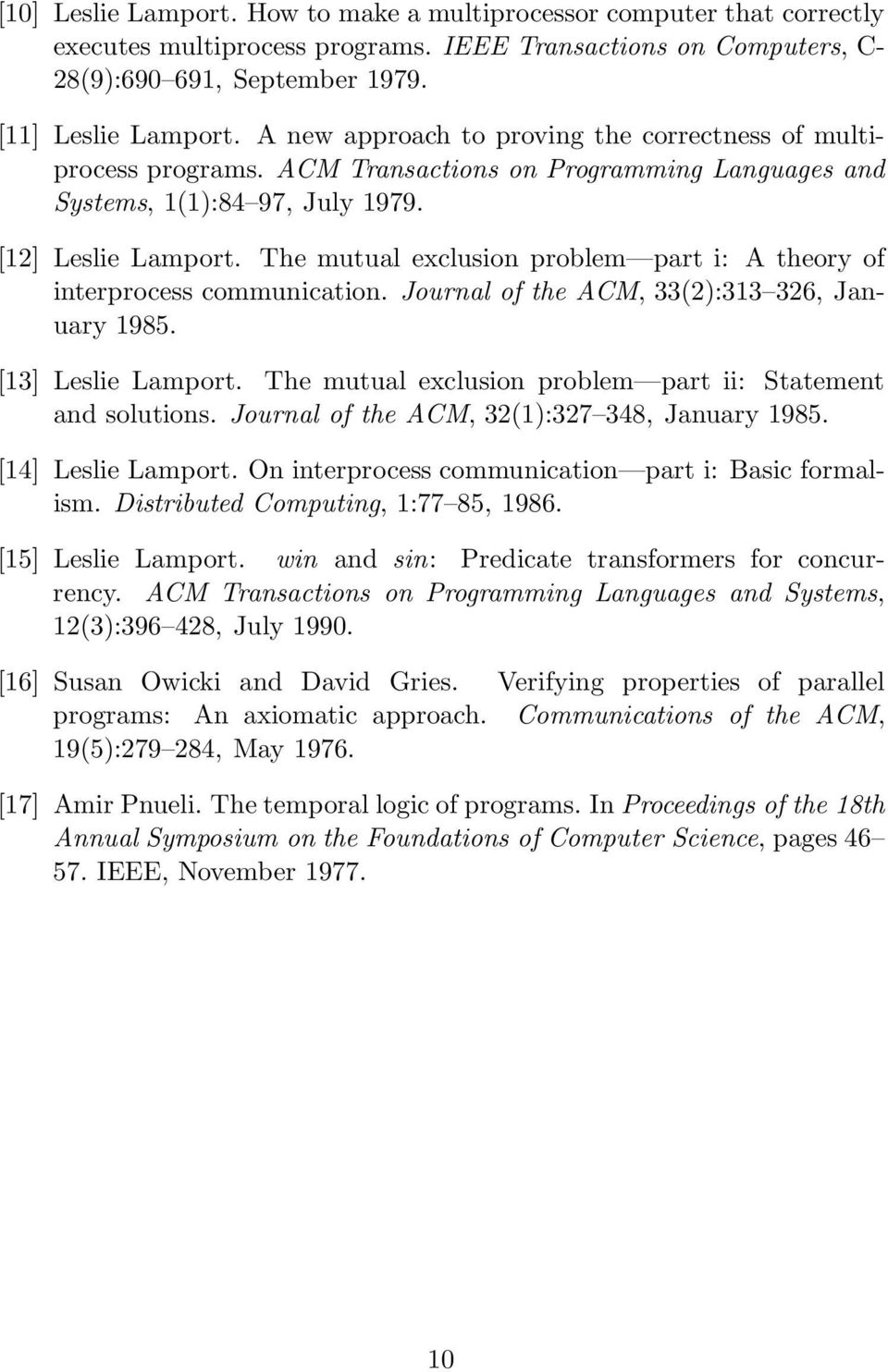 The mutual exclusion problem part i: A theory of interprocess communication. Journal of the ACM, 33(2):313 326, January 1985. [13] Leslie Lamport.