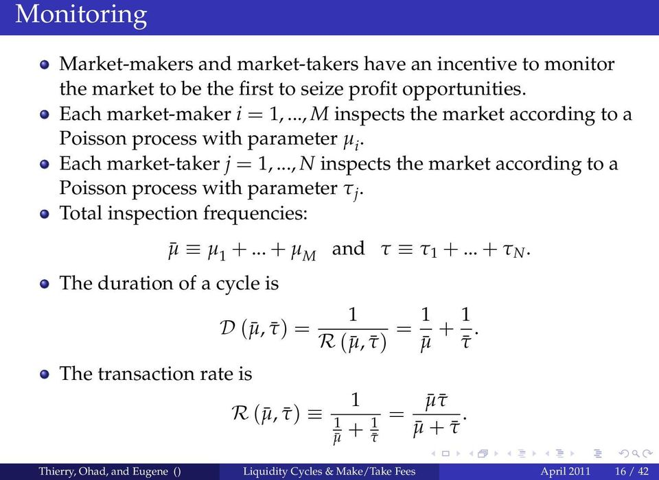 .., N inspects the market according to a Poisson process with parameter τ j.