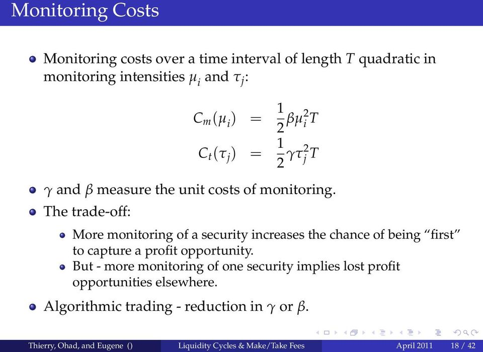 The trade-off: More monitoring of a security increases the chance of being first to capture a profit opportunity.