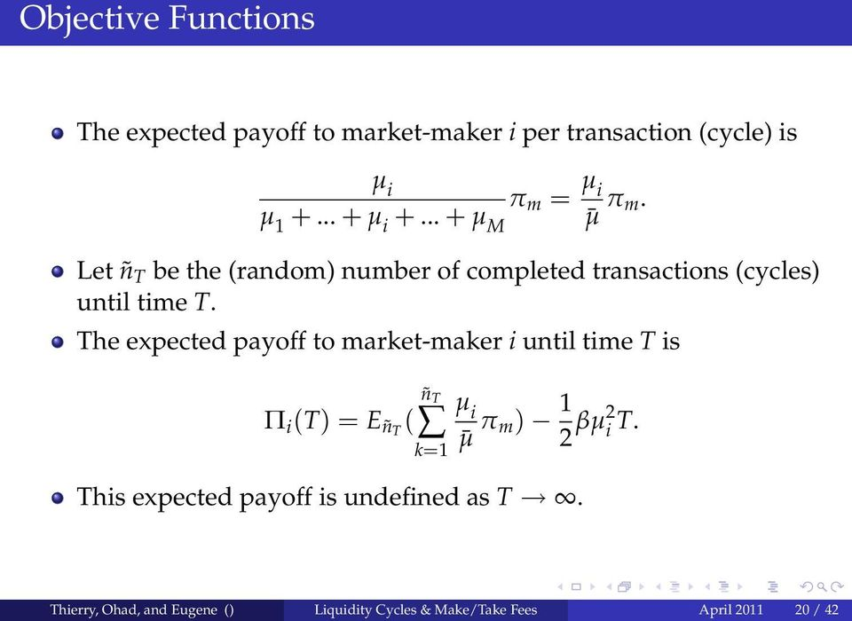 The expected payoff to market-maker i until time T is Π i (T) = EñT ( ñ T k=1 µ i µ π m) 1 2 βµ2 i T.