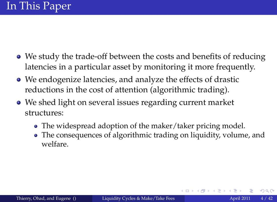 We shed light on several issues regarding current market structures: The widespread adoption of the maker/taker pricing model.