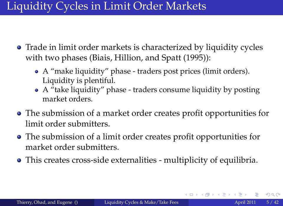 The submission of a market order creates profit opportunities for limit order submitters.