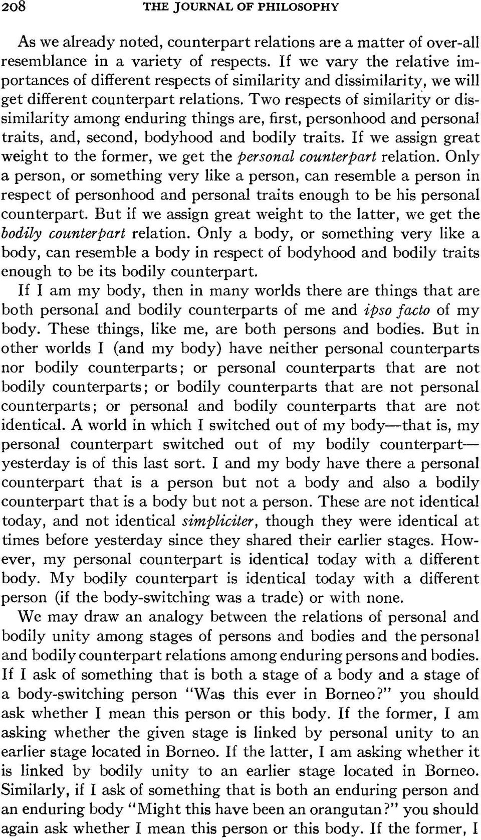 Two respects of similarity or dissimilarity among enduring things are, first, personhood and personal traits, and, second, bodyhood and bodily traits.
