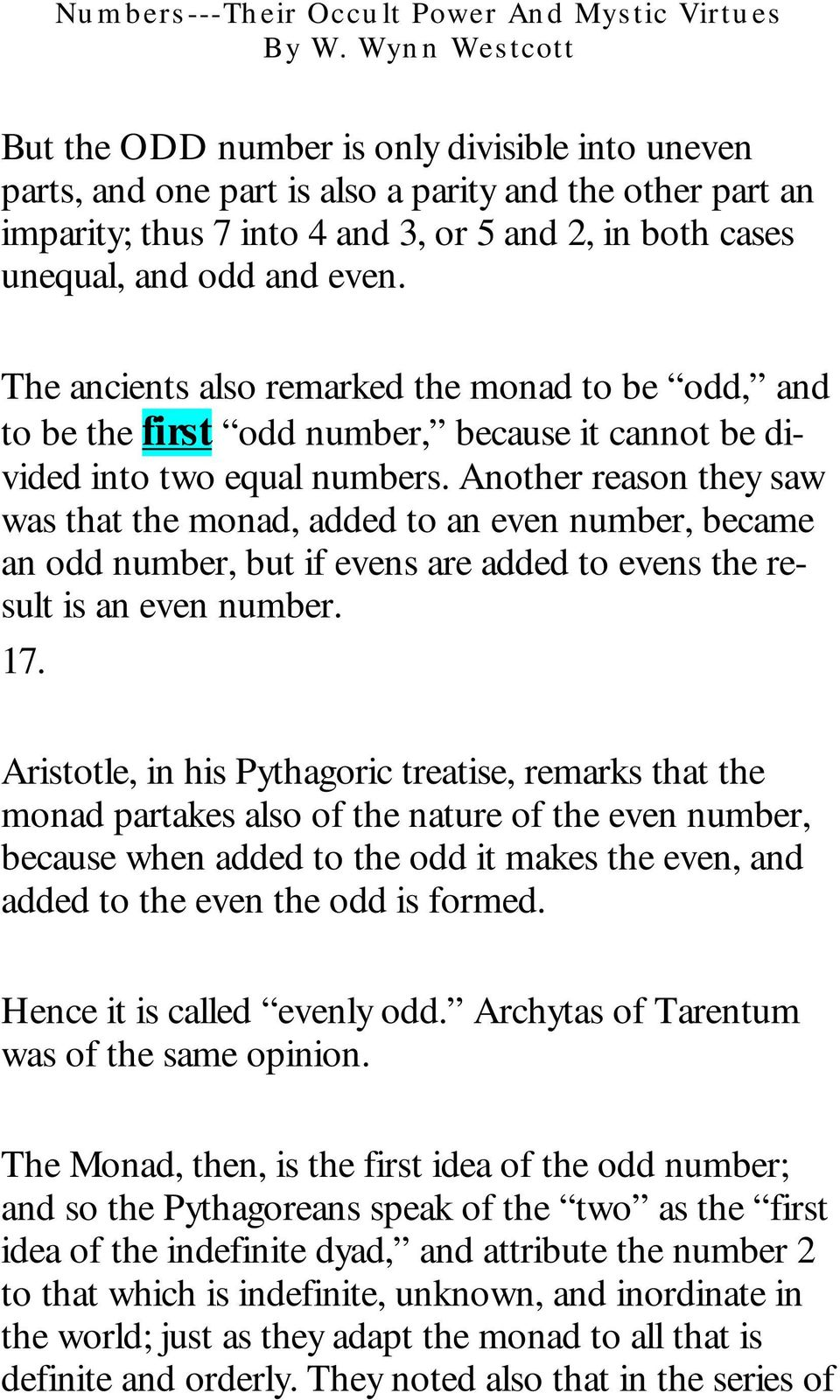 Another reason they saw was that the monad, added to an even number, became an odd number, but if evens are added to evens the result is an even number. 17.