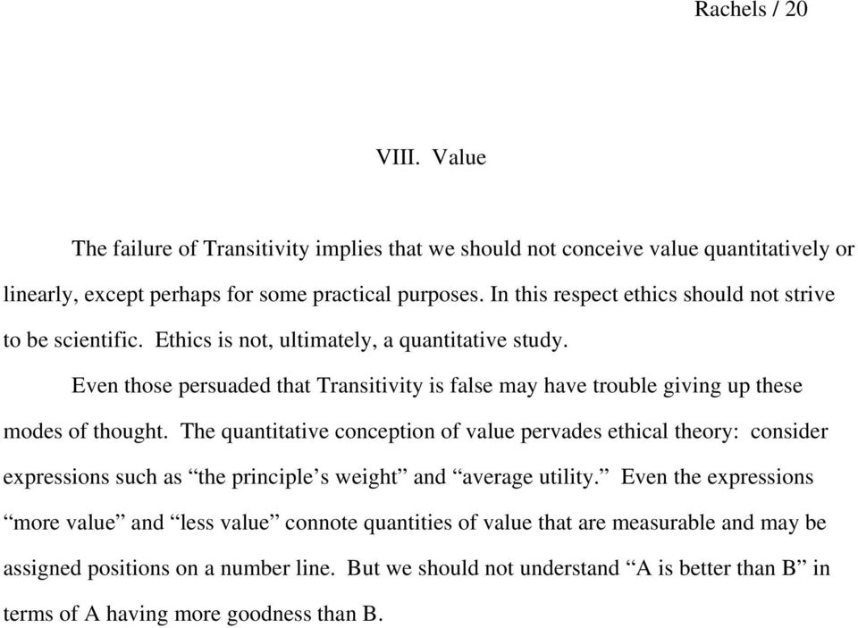 Even those persuaded that Transitivity is false may have trouble giving up these modes of thought.