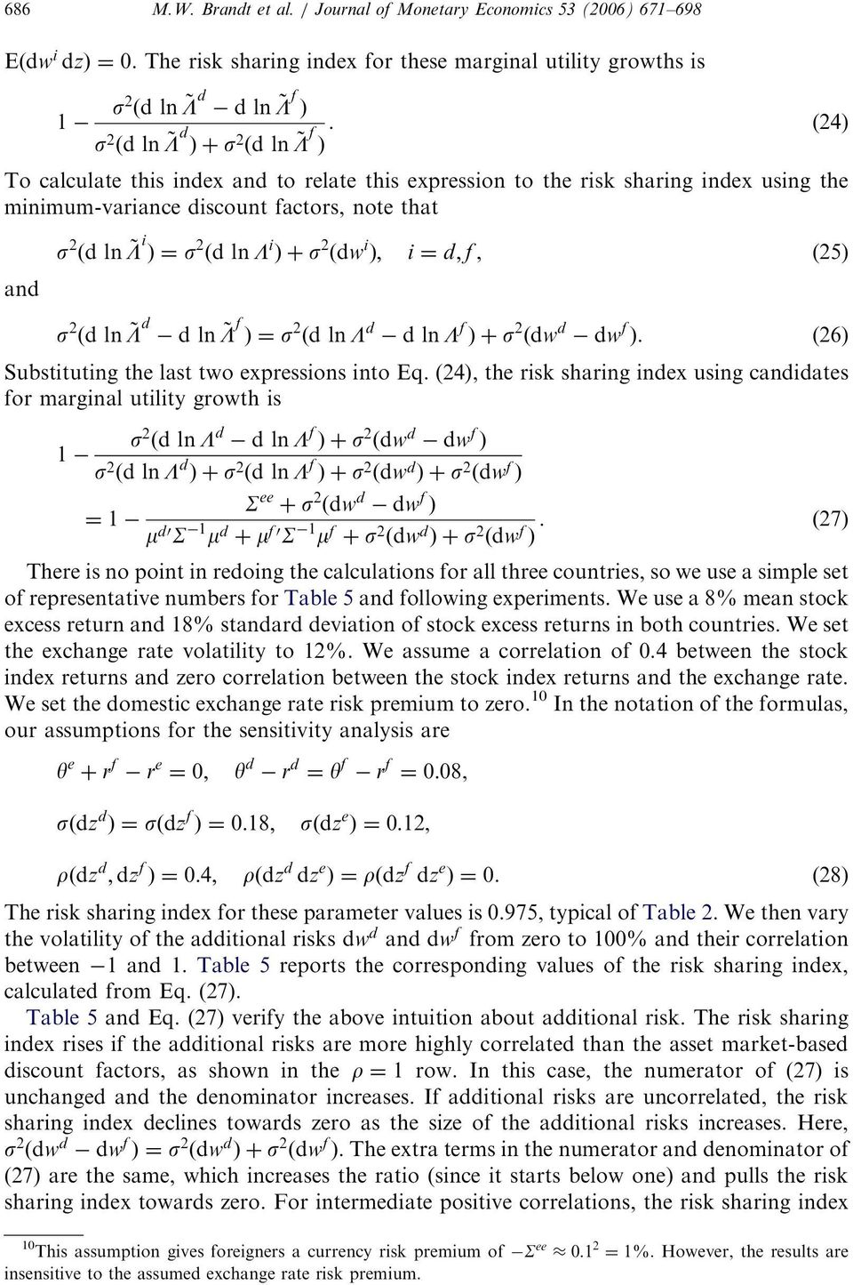 (24) Þ To calculate this index and to relate this expression to the risk sharing index using the minimum-variance discount factors, note that and s 2 ðdln~l i Þ¼s 2 ðdlnl i Þþs 2 ðdw i Þ; i ¼ d; f,