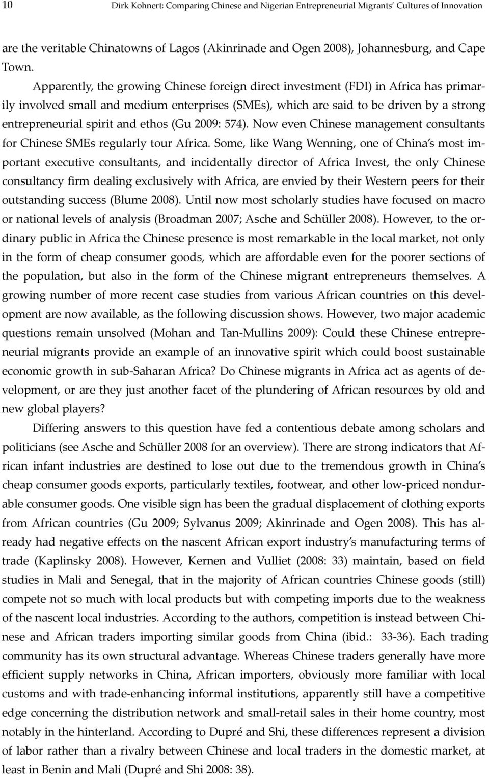 and ethos (Gu 2009: 574). Now even Chinese management consultants for Chinese SMEs regularly tour Africa.