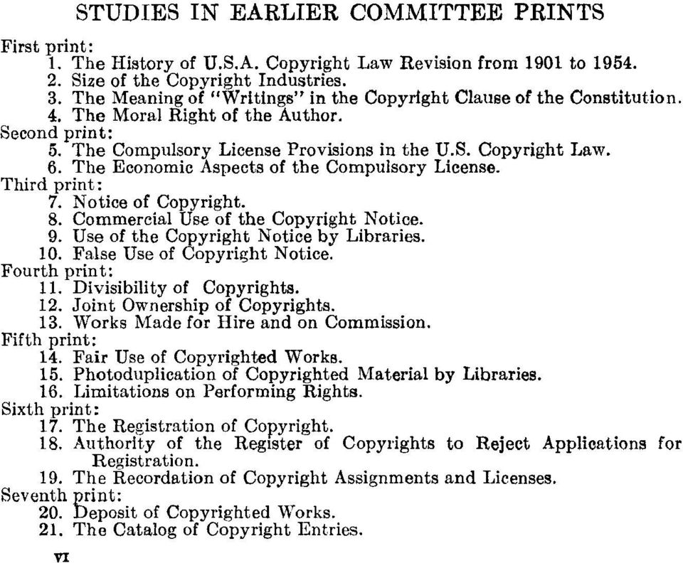 The Economic Aspects of the Compulsory License. Third print: 7. Notice of Copyright. 8. Commercial Use of the Copyright Notice. 9. Use of the Copyright Notice by Libraries. 10.