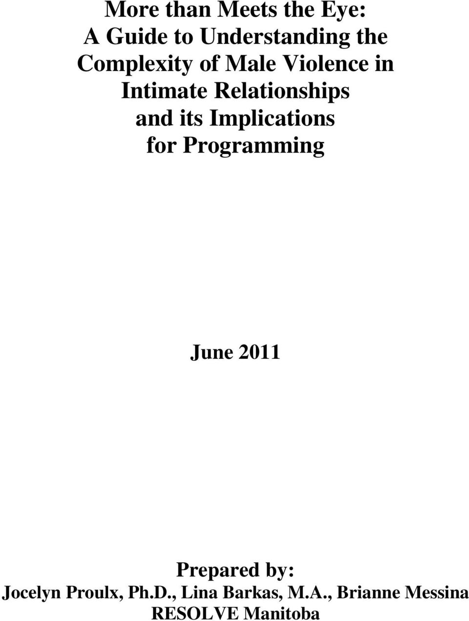 its Implications for Programming June 2011 Prepared by: