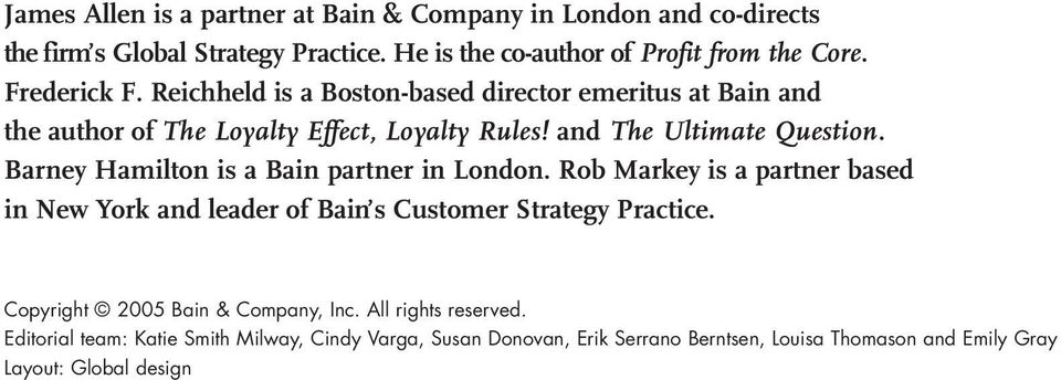 Barney Hamilton is a Bain partner in London. Rob Markey is a partner based in New York and leader of Bain s Customer Strategy Practice.