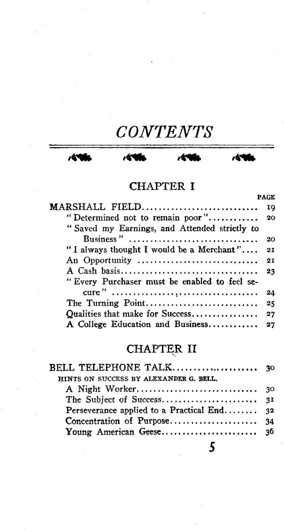 "... ~... "".. 27 CHAPTER II "" BELL TELEPHONE TALK 30 HINTS ON SUCCESS BY ALEXANDER G. BELL. A Night Worker... 30 The Subject of Success."