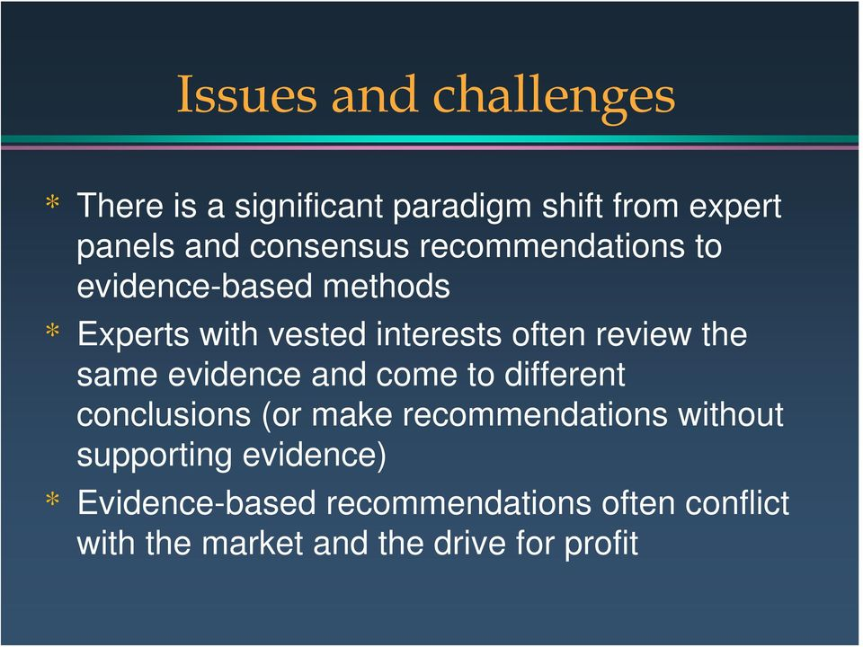 review the same evidence and come to different conclusions (or make recommendations without