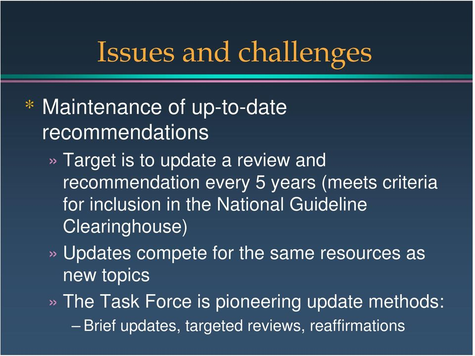 National Guideline Clearinghouse)» Updates compete for the same resources as new
