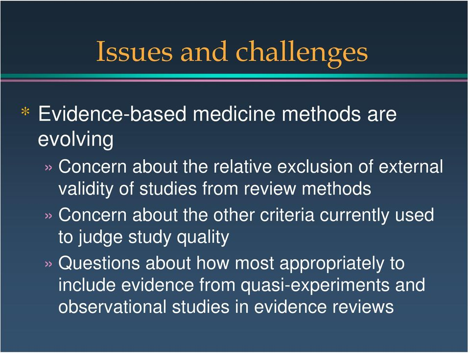 other criteria currently used to judge study quality» Questions about how most