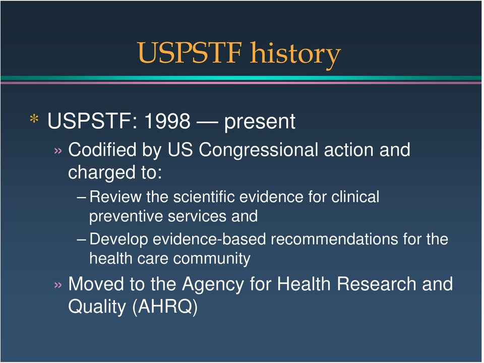 preventive services and Develop evidence-based recommendations for the
