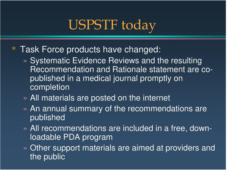 materials are posted on the internet» An annual summary of the recommendations are published» All