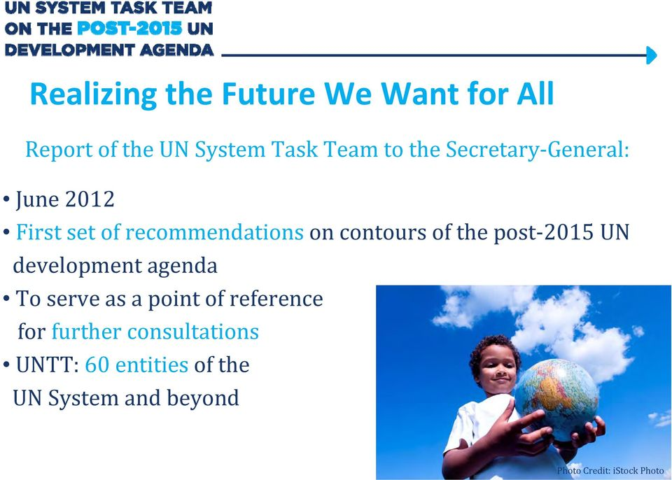 post 2015 UN development agenda To serve as a point of reference for further