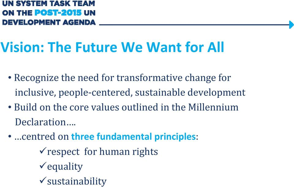 the core values outlined in the Millennium Declaration.