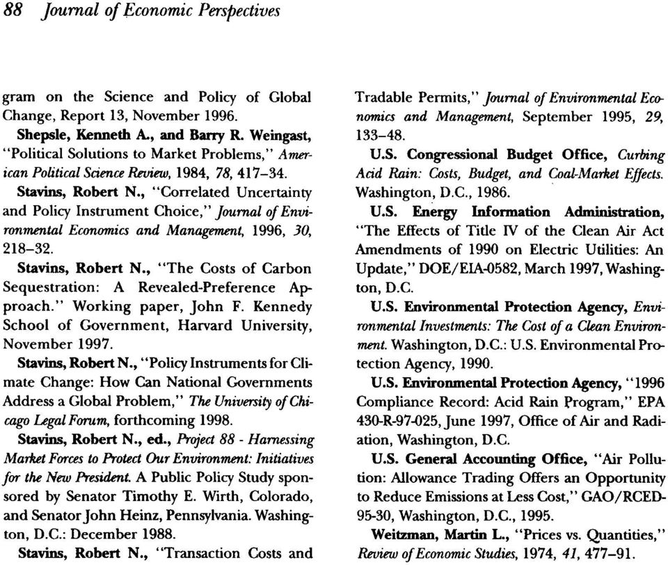 ", ""Correlated Uncertainty and Policy Instrument Choice,"" Journal of Environmental Economics and Management, 1996, 30, 218-32. StaviDS, Robert N."