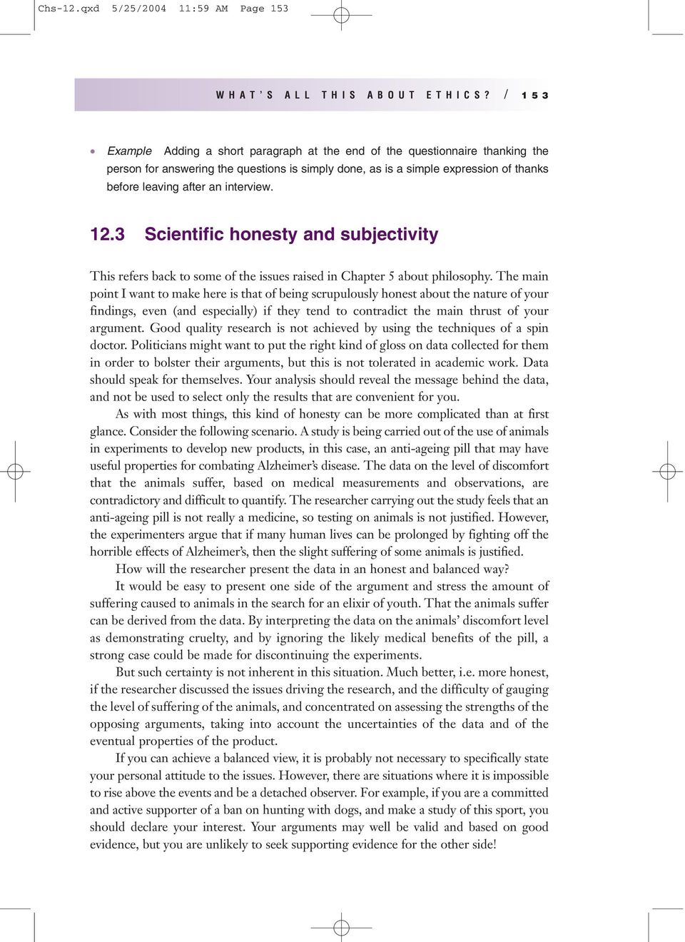 interview. 12.3 Scientific honesty and subjectivity This refers back to some of the issues raised in Chapter 5 about philosophy.