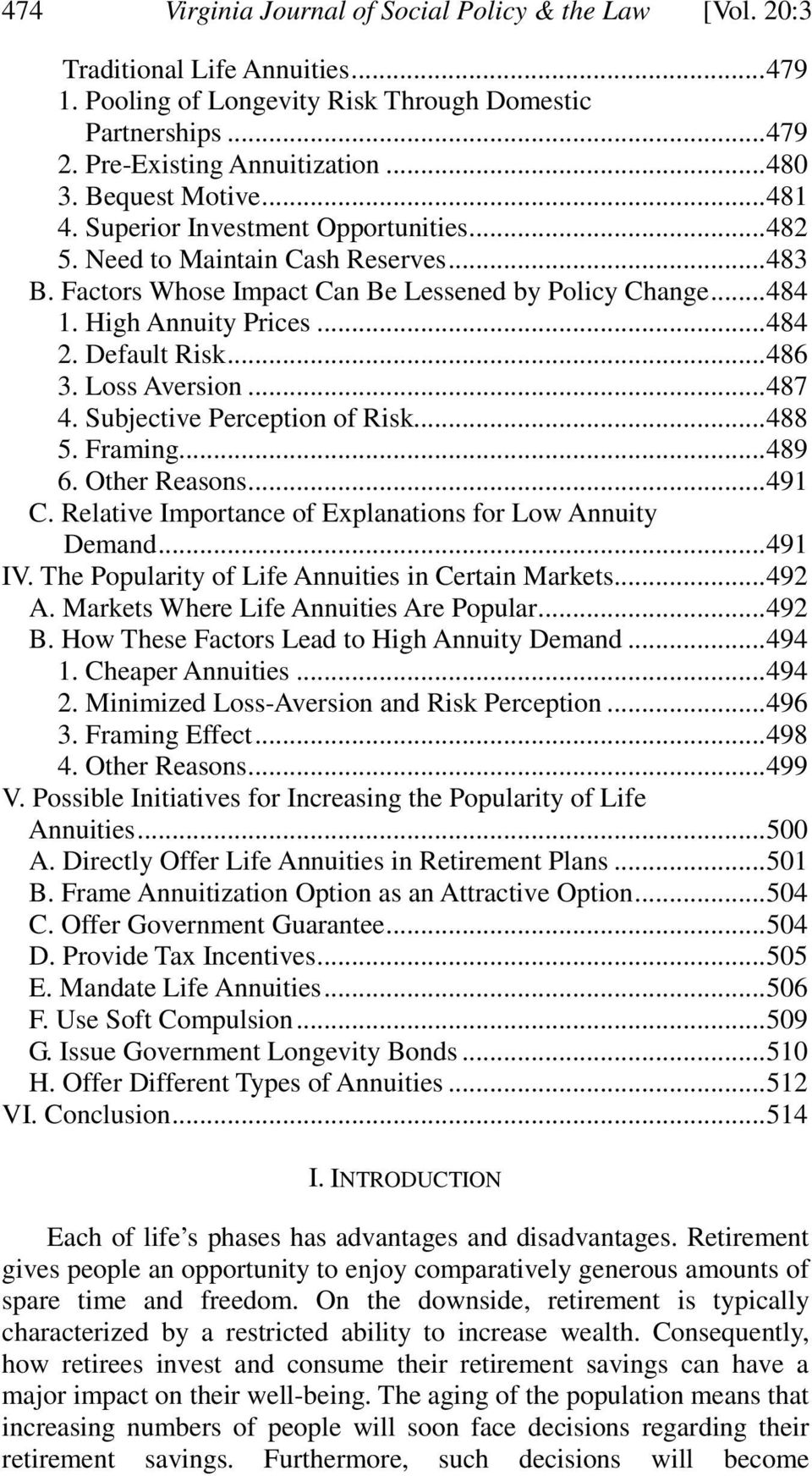 .. 484 2. Default Risk... 486 3. Loss Aversion... 487 4. Subjective Perception of Risk... 488 5. Framing... 489 6. Other Reasons... 491 C. Relative Importance of Explanations for Low Annuity Demand.