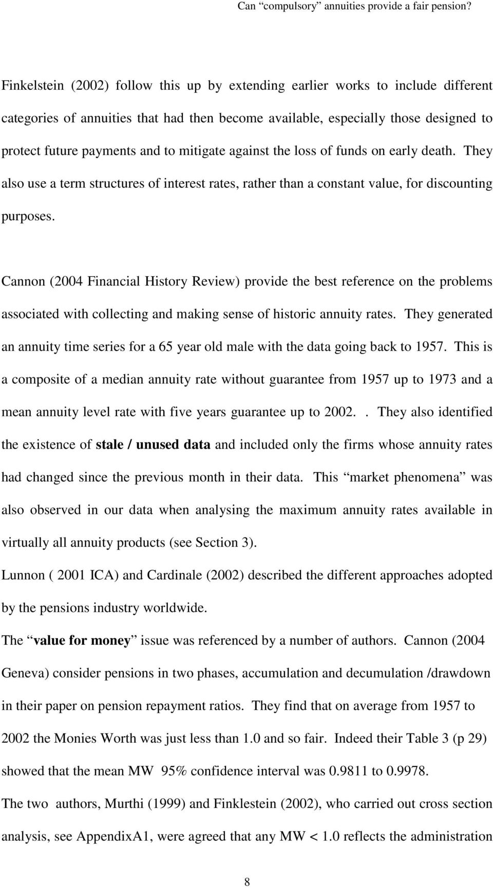 Cannon (2004 Financial History Review) provide the best reference on the problems associated with collecting and making sense of historic annuity rates.