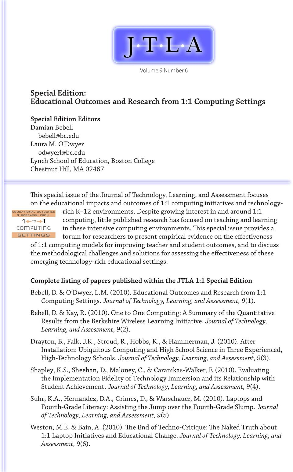 Assessment focuses on the educational impacts and outcomes of 1:1 computing initiatives and technologyrich K 12 environments.