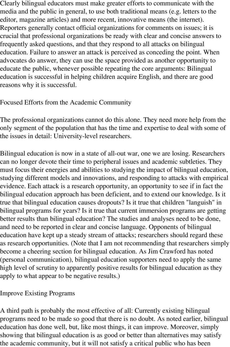 that they respond to all attacks on bilingual education. Failure to answer an attack is perceived as conceding the point.