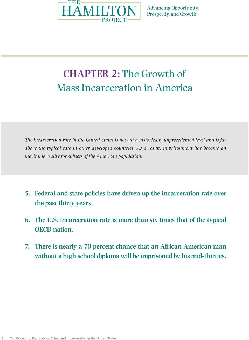 Federal and state policies have driven up the incarceration rate over the past thirty years. 6. The U.S.