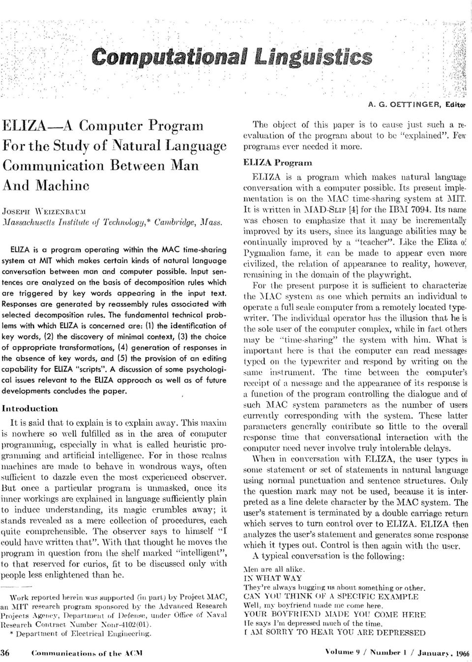 ELIZA is a program operating within the MAC time-sharing system at MIT which makes certain kinds of natural language conversation between man and computer possible.