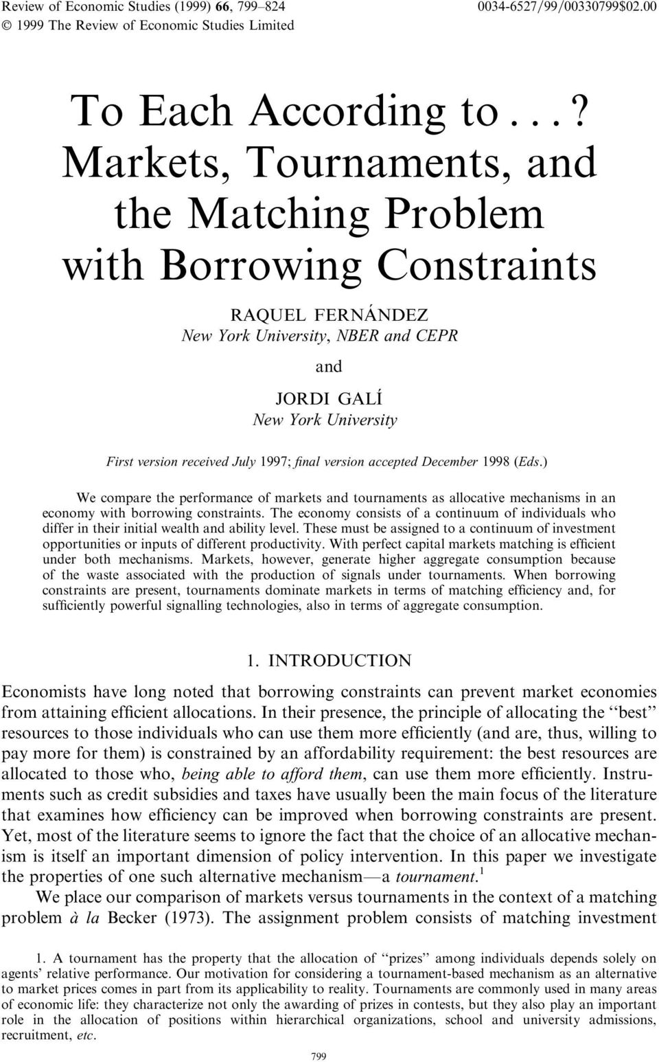 final version accepted December 1998 (Eds.) We compare the performance of markets and tournaments as allocative mechanisms in an economy with borrowing constraints.