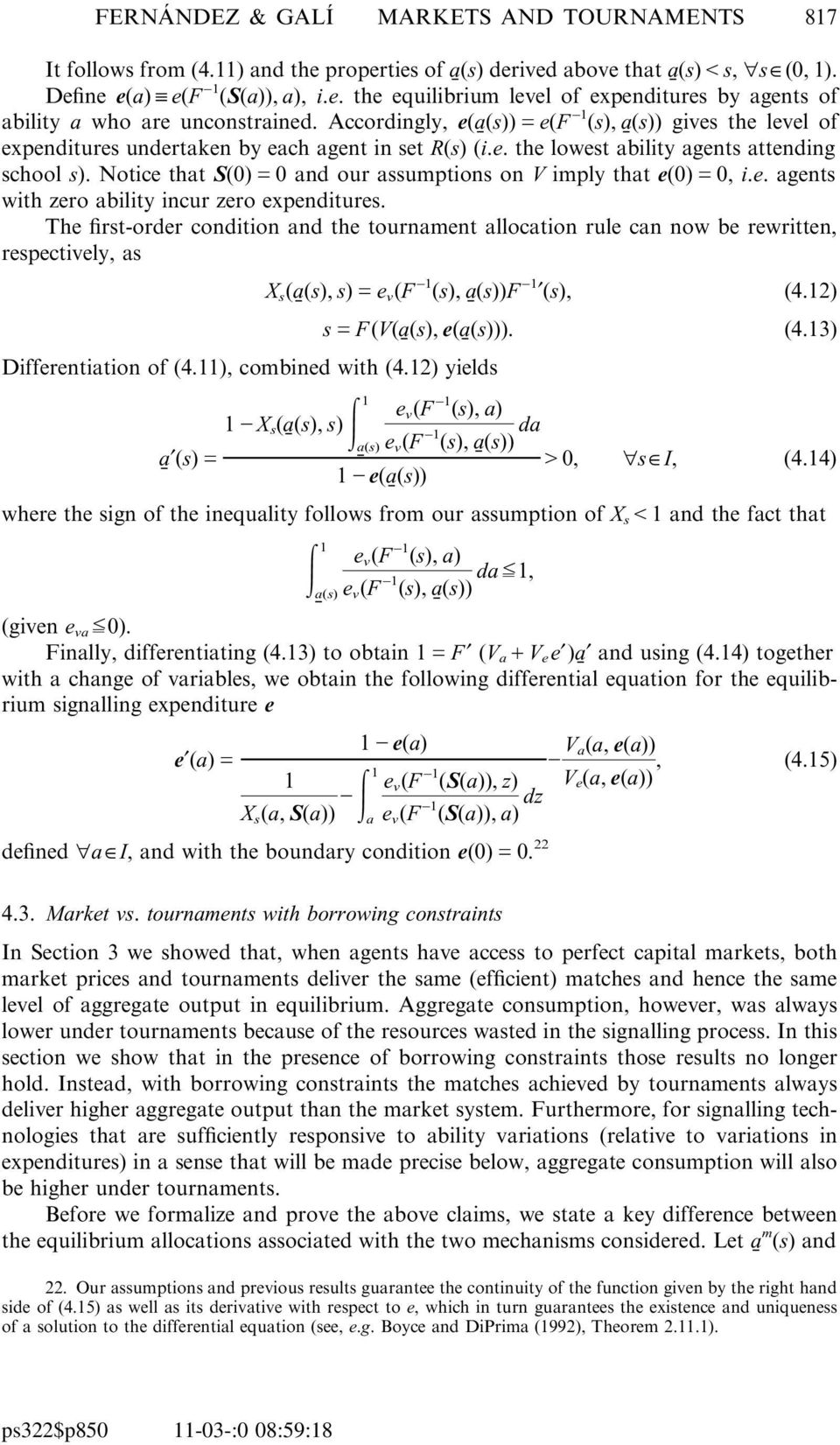 Notice that S()G and our assumptions on V imply that e()g, i.e. agents with zero ability incur zero expenditures.