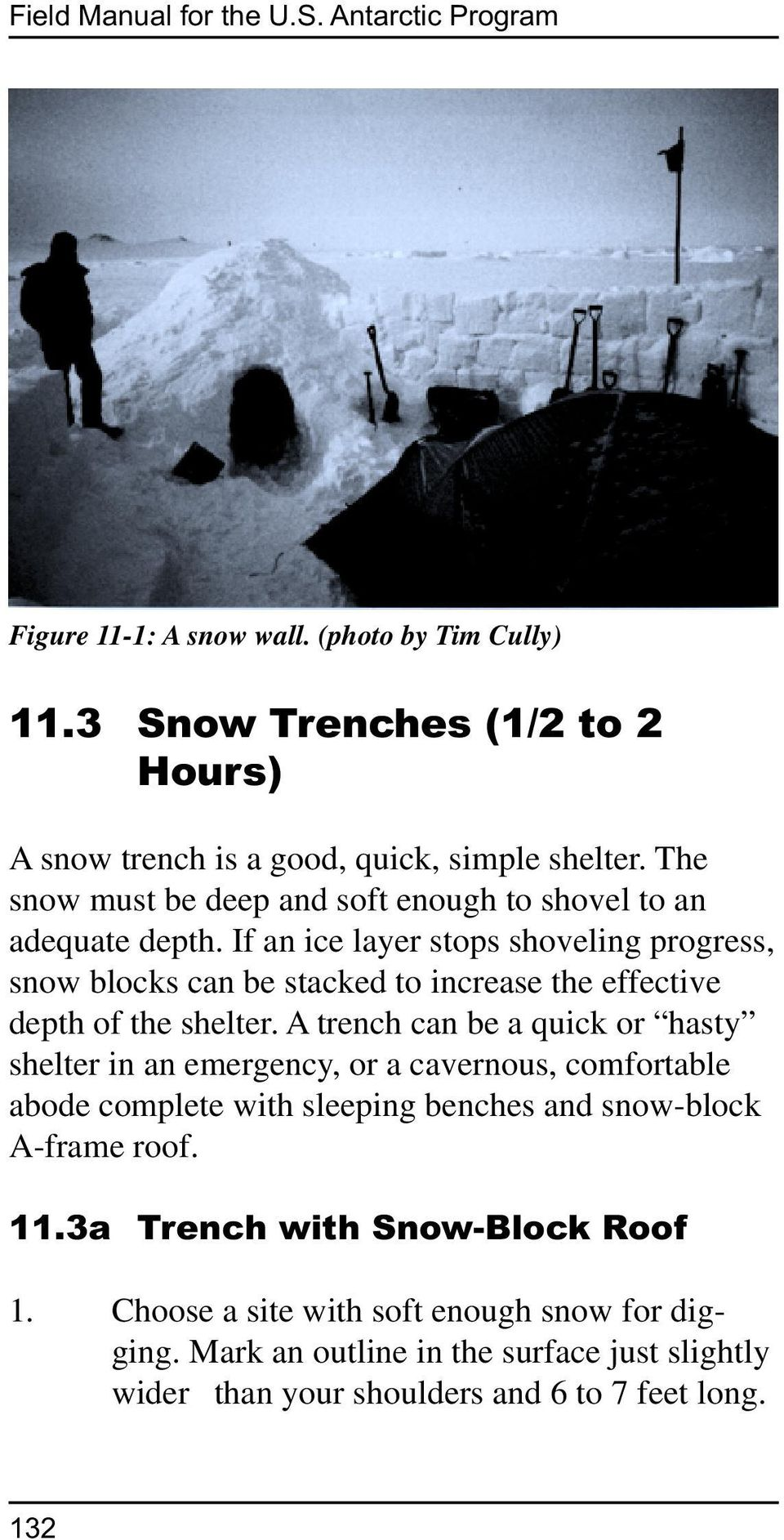If an ice layer stops shoveling progress, snow blocks can be stacked to increase the effective depth of the shelter.