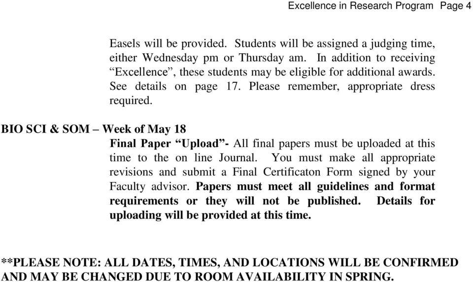 BIO SCI & SOM Week of May 18 Final Paper Upload - All final papers must be uploaded at this time to the on line Journal.