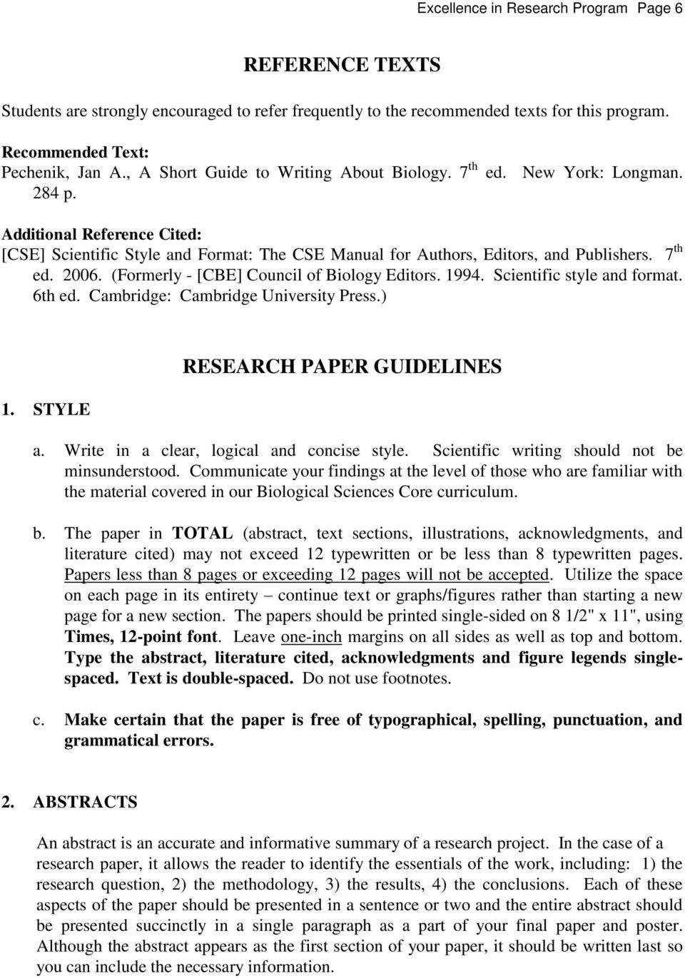 7 th ed. 2006. (Formerly - [CBE] Council of Biology Editors. 1994. Scientific style and format. 6th ed. Cambridge: Cambridge University Press.) 1. STYLE RESEARCH PAPER GUIDELINES a.