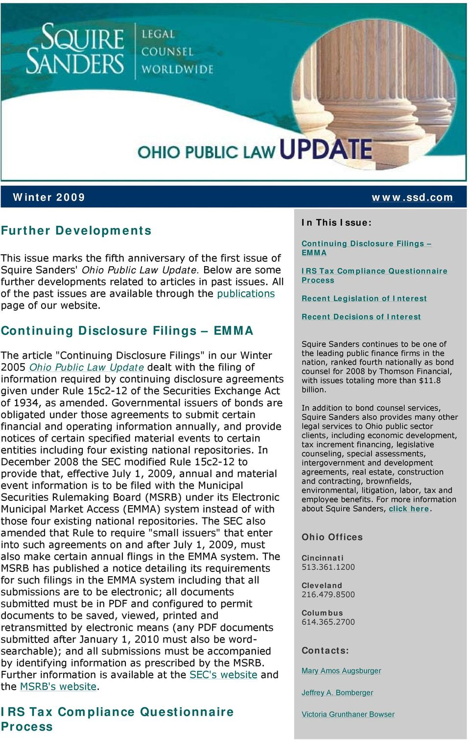 "Continuing Disclosure Filings EMMA The article ""Continuing Disclosure Filings"" in our Winter 2005 Ohio Public Law Update dealt with the filing of information required by continuing disclosure"