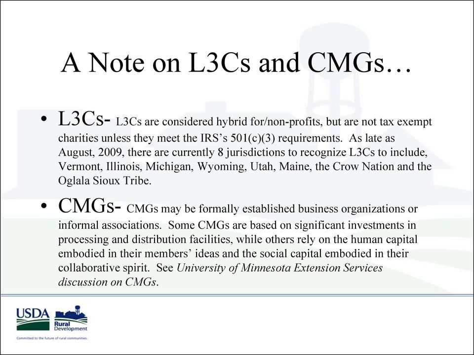 Tribe. CMGs- CMGs may be formally established business organizations or informal associations.