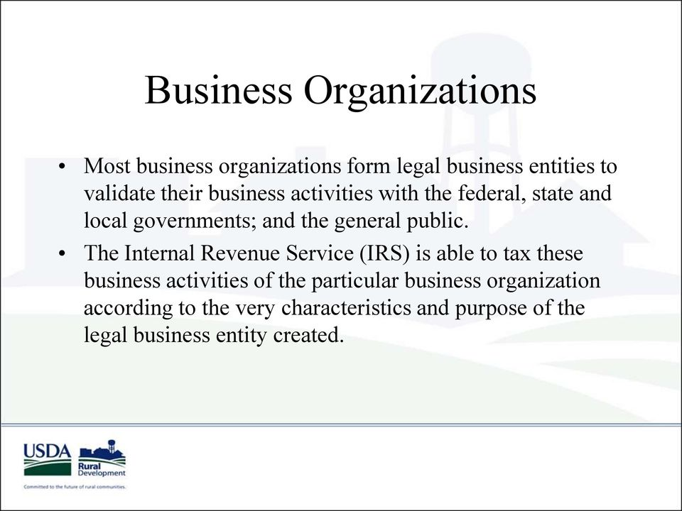 The Internal Revenue Service (IRS) is able to tax these business activities of the particular
