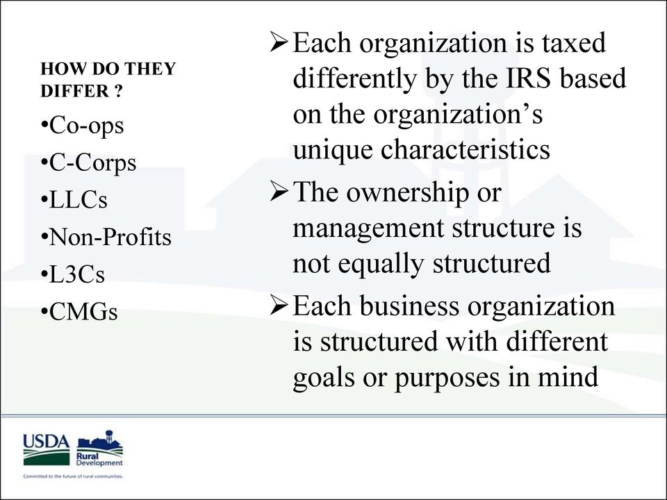 differently by the IRS based on the organization s unique characteristics