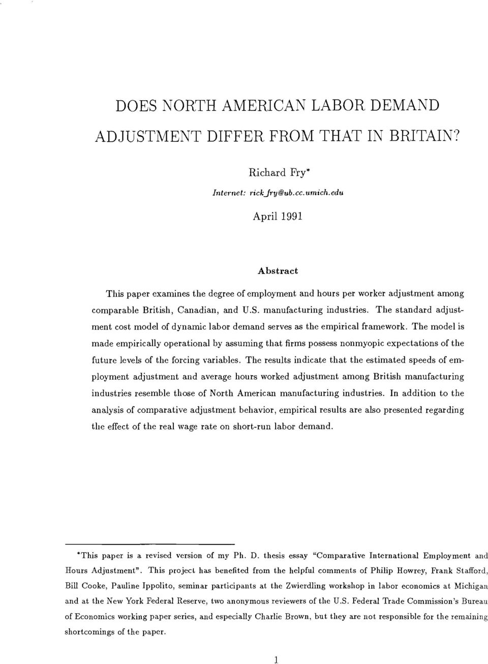 The standard adjustment cost model of dynamic labor demand serves as the empirical framework.