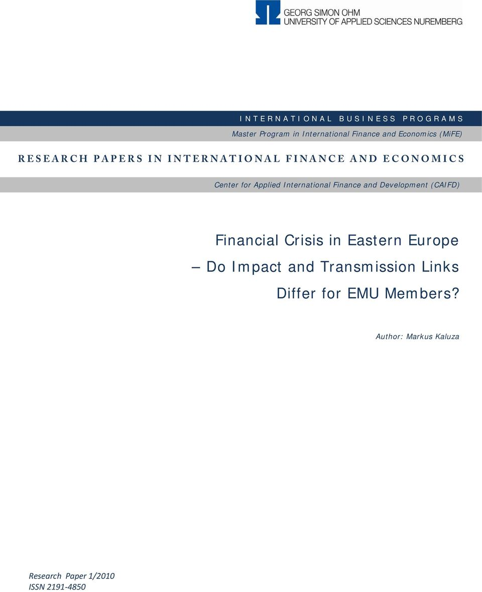 I C S Center for Applied International Finance and Development (CAIFD) Financial Crisis in Eastern Europe