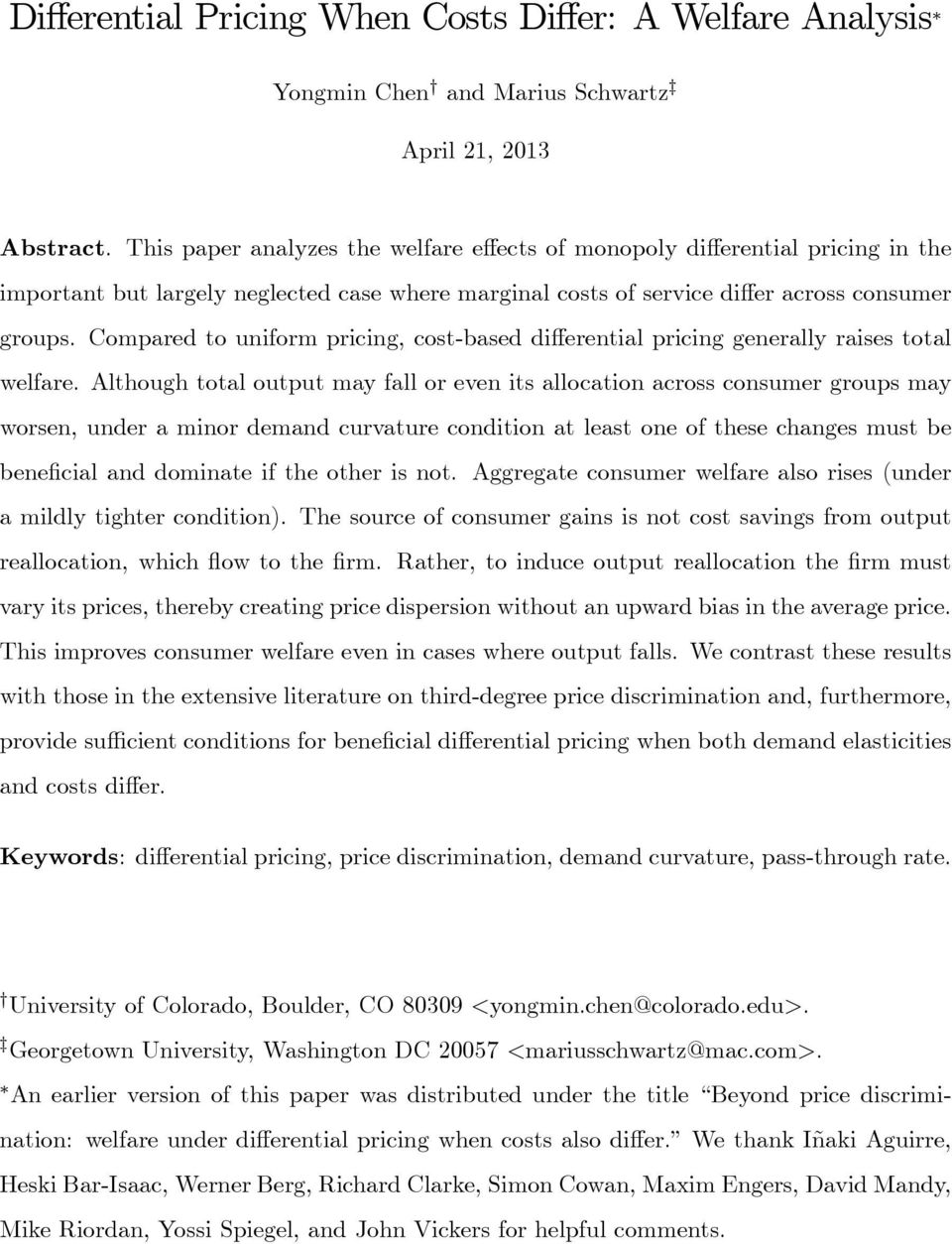 Compared to uniform pricing, cost-based differential pricing generally raises total welfare.