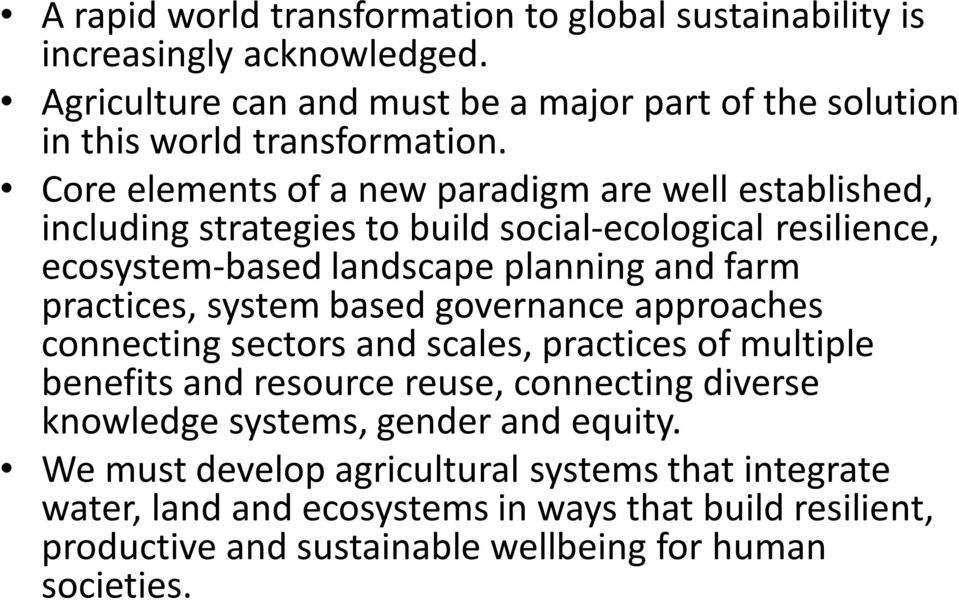 system based governance approaches connecting sectors and scales, practices of multiple benefits and resource reuse, connecting diverse knowledge systems, gender and